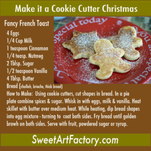 Fancy French Toast – Make it a Cookie Cutter Christmas