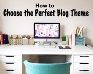 How to Choose a Perfect Blog Theme
